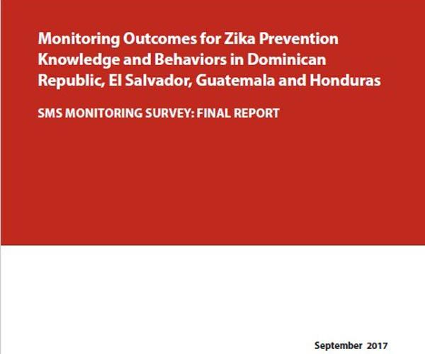 Monitoring Outcomes for Zika Prevention Knowledge and Behaviors in Dominican Republic, El Salvador, Guatemala and Honduras