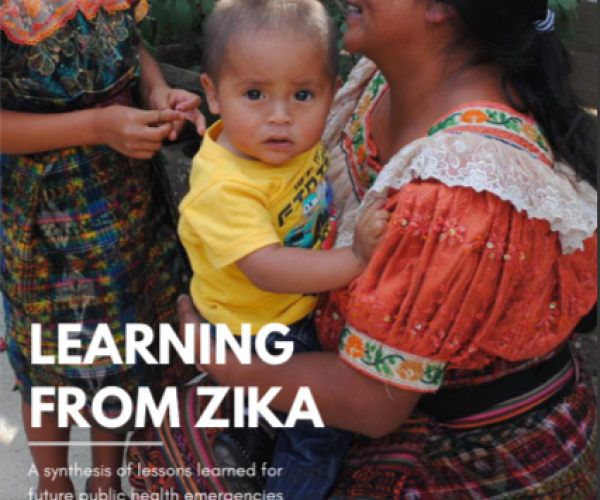Learning from Zika: A synthesis of lessons learned for future public health emergencies