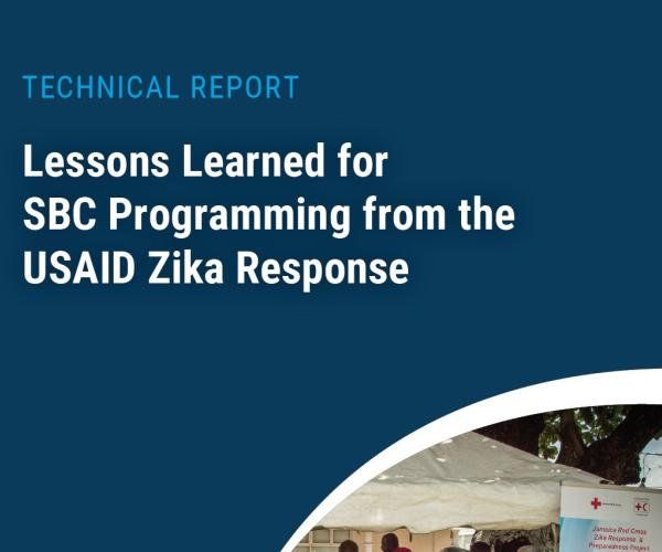 Lessons Learned for SBC Programming from the USAID Zika Response
