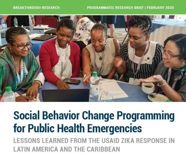 Social Behavior Change Programming for Public Health Emergencies: Lessons Learned From the USAID Zika Response in Latin America and the Caribbean