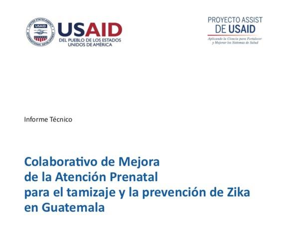 Collaborative Improvement of Prenatal Care for the Screening and Prevention of Zika in Guatemala