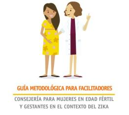 Methodological Guide for facilitators in the Counseling for Pregnant Women in the Context of Zika