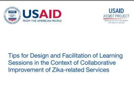 Tips for Design and Facilitation of Learning Sessions in the Context of Collaborative Improvement of Zika-related Services